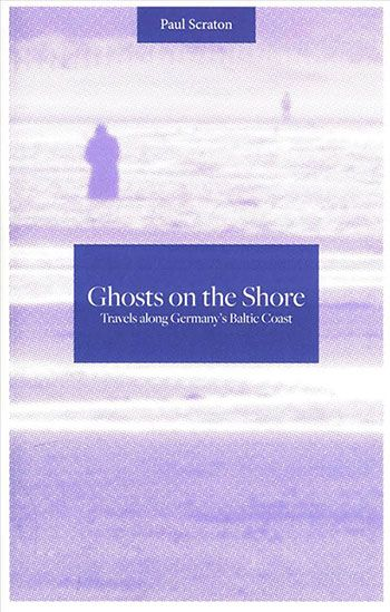 Ghosts on the Shore by Paul Scraton (Influx Press, 2017)